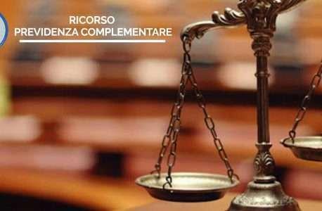 Ricorso previdenza complementare. Adesioni al ricorso entro il 15.04.2021